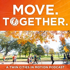 Move. Together. A Twin Cities In Motion Podcast