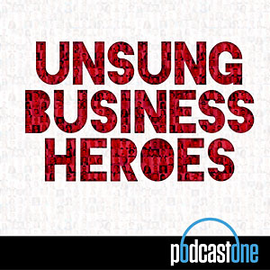 Unsung Business Heroes
