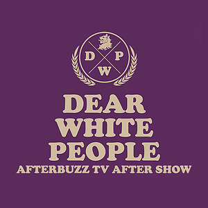 Dear White People After Show